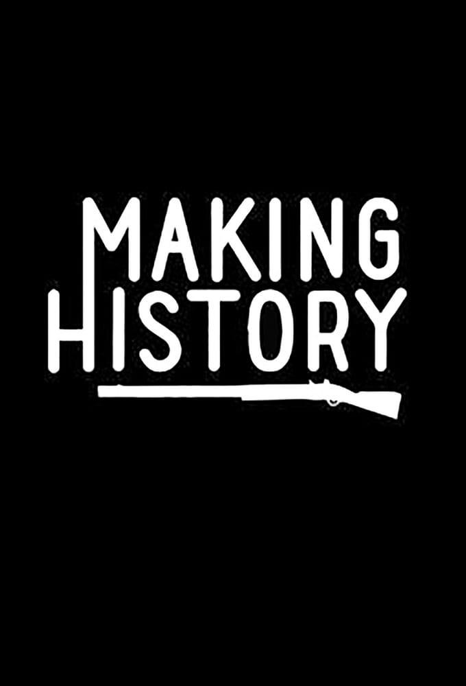 Making History                                  (2017-2017)