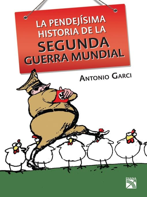 Pendejisima historia de la Segunda Guerra Mundial (Spanish Edition)