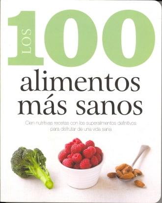 Los 100 alimentos más sanos (100 Best) (Spanish Edition)