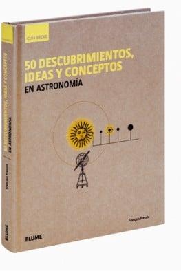 50 descubrimientos, ideas y conceptos en astronomía (Guía Breve) (Spanish Edition)