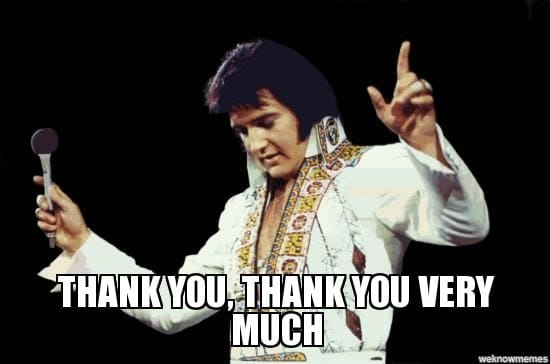 Image result for thank you thank you very much elvis meme