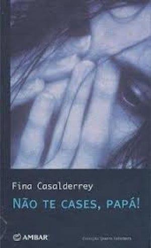 Não te cases, papá! by Fina Casalderrey
