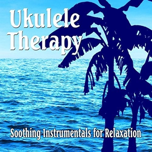 Ukulele Therapy: Soothing Instrumentals for Relaxing