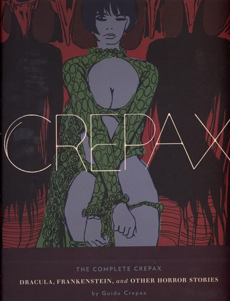 The Complete Crepax: Dracula, Frankenstein, And Other Horror Stories (The Complete Crepax)