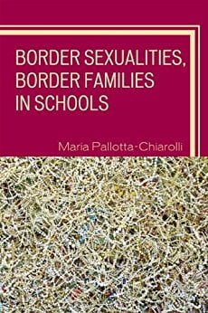 Border Sexualities, Border Families in Schools (Curriculum, Cultures, and (Homo)Sexualities Series)