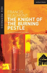 The Knight of the Burning Pestle: Francis Beaumont (The Revels Plays)