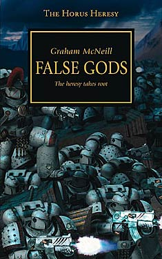 False Gods: The Heresy Takes Root (The Horus Heresy)