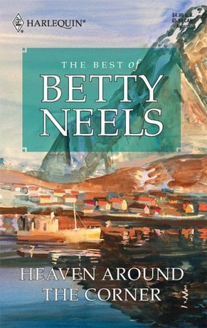 Heaven Around The Corner (The Best of Betty Neels)