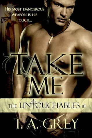 Take Me (The Untouchables #1)