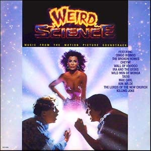 Weird Science (Music From The Motion Pictures​ Soundtrack) ]