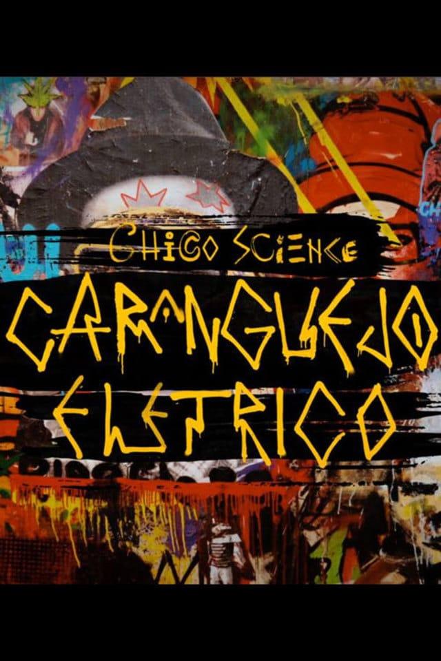Chico Science: Um Caranguejo Elétrico