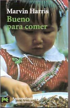 Bueno para comer / Good to Eat: Enigmas de alimentacion y cultura / Enigmas of Food and Culture (Spanish Edition)