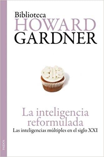 La inteligencia reformulada: Las inteligencias múltiples en el siglo XXI (Spanish Edition)