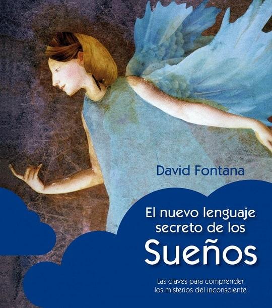 El nuevo lenguaje secreto de los suenos: Las claves para comprender los misterios del inconsciente (Spanish Edition)