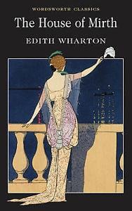 The House of Mirth (Wordsworth Classics)