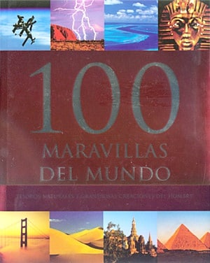 100 Maravillas del mundo /100 Wonders of the World (Spanish Edition)
