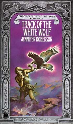 Track of the White Wolf (Chronicles of the Cheysuli, Book 4)