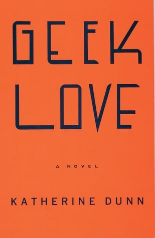 Geek Love (Abacus Books)