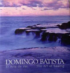 Domingo Batista : The Art of Seeing - El Arte De Ver