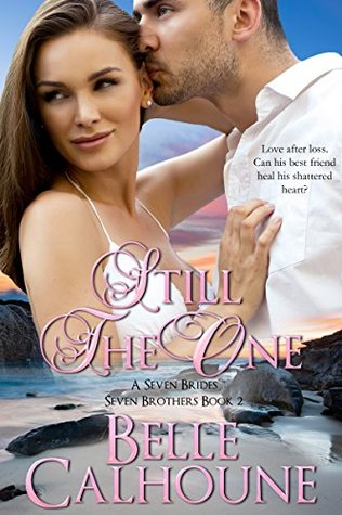 Still the One (Seven Brides, Seven Brothers #2)