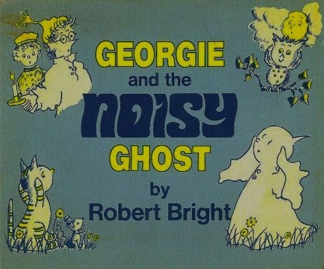 Weekly Reader Children's Book Club presents Georgie and the noisy ghost