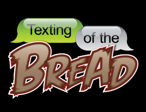 Texting of the Bread