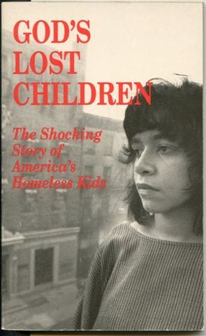 God's Lost Children The Shocking Story of America's Homeless Kids