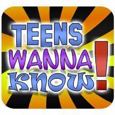 Teens Wanna Know