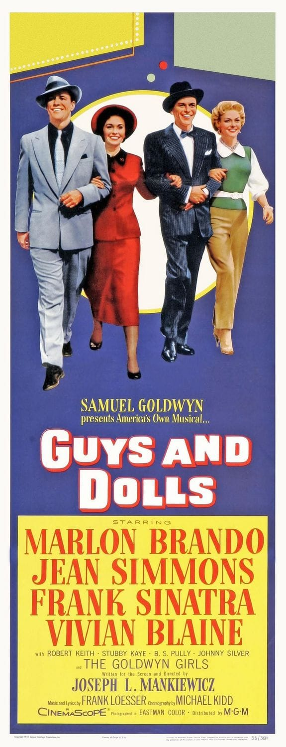 guys and dolls This movie was made over 60 years ago and the play is older than that, and not much has changed when it comes to guys and dolls.